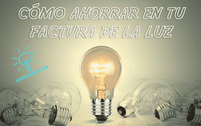 Ahorrar en la factura de la luz y reducir el consumo eléctrico